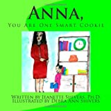 Anna, You Are One Smart Cookie, Jeanette Shivers, 1494458128