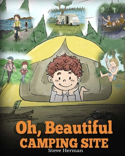 Oh, Beautiful Camping Site: Camping Book for Kids with Beautiful Illustrations. Stunning Nature Featuring RVs, Lakes, Waterfalls, Fishing, Hiking, Swimming, and All Other Fun Camping Activities.