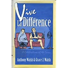 Vive la Difference: A Celebration of the Sexes (New Concepts in Human Sexuality) by Professor Anthony Walsh (1993-10-19)
