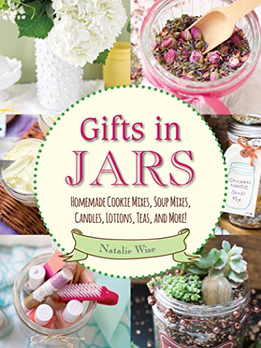 Gifts in Jars: Homemade Cookie Mixes, Soup Mixes, Candles, Lotions, Teas, and More! (Glasses How Make To Glitter)