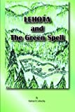 Lehota and the Green Spell_Soft Cover, Kalman Lehoczky, 1300004223