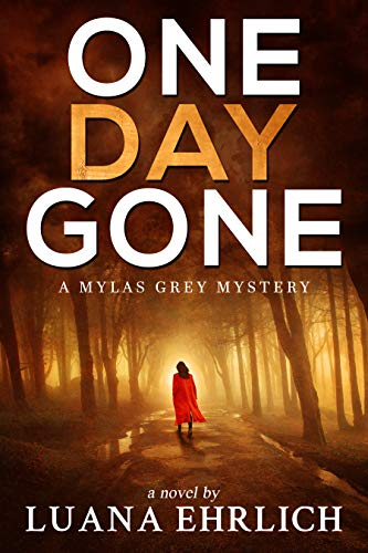 Book: One Day Gone - A Mylas Grey Mystery by Luana Ehrlich