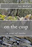 on the cusp: a year of tanka