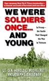 We Were Soldiers Once...and Young: Ia Drang - The Battle That Changed the War in Vietnam unknown Edition by Moore, Harold G. (2004)