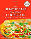 The Healthy Carb Diabetes Cookbook: Favorite Foods to Fit Your Meal Plan by Bucko Lamplough, Jennifer, Rondinelli-Hamilton R.D., Lara (2008) Paperback