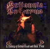 Britannia Infurnus: History of British Occult by Various Artists (2006-01-01)