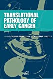 Translational Pathology of Early Cancer, S. Srivastava, W. E. Grizzle, 1614990239