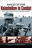 Kalashnikov in Combat: Rare Photographs From