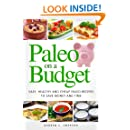 Paleo On A Budget: Easy, Healthy and Cheap Paleo Recipes to Save Money and Time (Affordable Paleo Recipes) (Paleo Diet Cookbooks)
