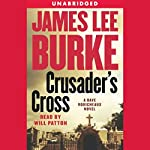 Crusader's Cross: A Dave Robicheaux Novel | James Lee Burke