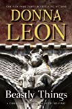 Beastly Things, Donna Leon, 0802120237