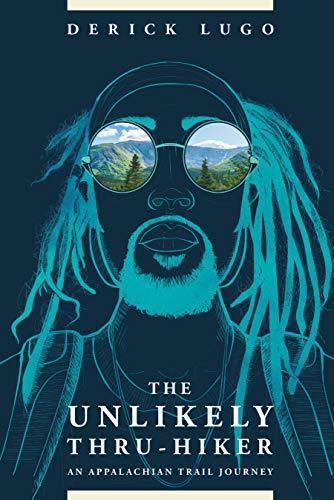 The Unlikely Thru-Hiker: An Appalachian Trail Journey