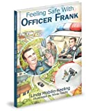 Feeling Safe with Officer Frank, Linda Mobilio-Keeling, 1936319616