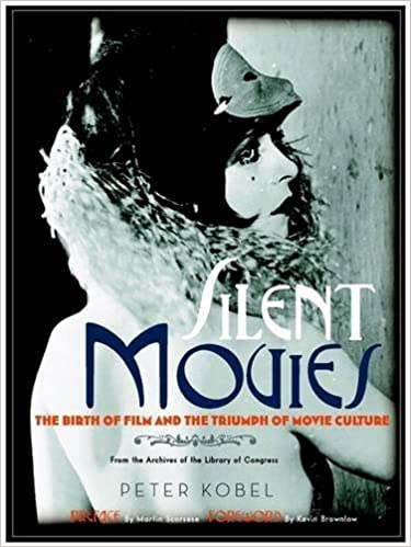 Silent Movies: The Birth of Film and the Triumph of Movie