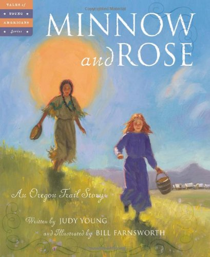 Minnow and Rose: An Oregon Trail Story (Tales of Young Americans) ebook