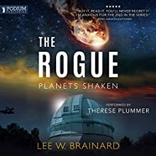 The Rogue: Planets Shaken, Book 1 Audiobook by Lee W. Brainard Narrated by Therese Plummer