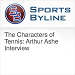 The Characters of Tennis: Arthur Ashe Interview | Ron Barr