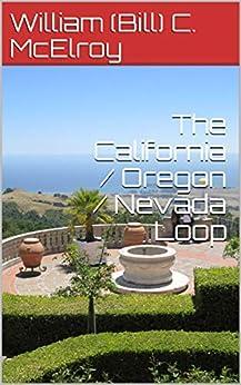 The California / Oregon / Nevada Loop by [McElroy, William (Bill) C.]