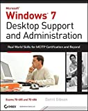 img - for Windows 7 Desktop Support and Administration: Real World Skills for MCITP Certification and Beyond (Exams 70-685 and 70-686) book / textbook / text book