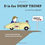 img - for D is for Dump Trump: An Anti-Hate Alphabet book / textbook / text book