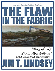 The Flaw in the Fabric (Book 1 of A Travellers Guide for Lost Souls)