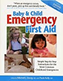 Baby and Child Emergency First Aid, Mitchell J. Einzig, 0881665673