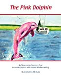 The Pink Dolphin, Billy Keyserling, 0984108793