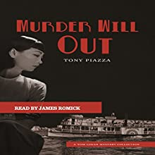 Murder Will Out Audiobook by Tony Piazza Narrated by James Romick