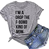 I'm A Drop The F-Bomb Kind of T Shirt Womens Mom Graphic Tee (Grey, XXX-Large)