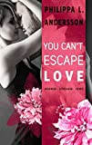 You Can't Escape Love - Begehren Vertrauen Lieben (Lawyers, Love and Lace - Band 1)