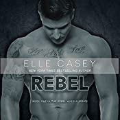 Rebel: The Rebel Series | Elle Casey