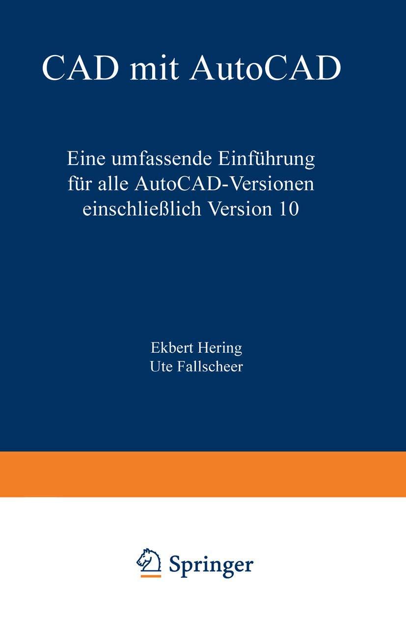 CAD mit AutoCAD: Eine umfassende Einführung für alle AutoCAD ...