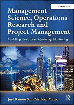 management-science-operations-research-and-project-management-modelling-evaluation-scheduling-monitoring