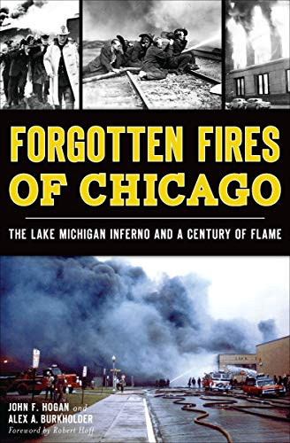 - Forgotten Fires of Chicago: The Lake Michigan Inferno and a Century of Flame
