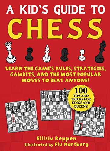 Book Cover: Kid's Guide to Chess: Learn the Game's Rules, Strategies, Gambits, and the Most Popular Moves to Beat Anyone!―100 Tips and Tricks for Kings and Queens!