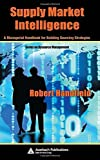 img - for Supply Market Intelligence: A Managerial Handbook for Building Sourcing Strategies (Resource Management) by Robert Handfield (2006-01-13) book / textbook / text book