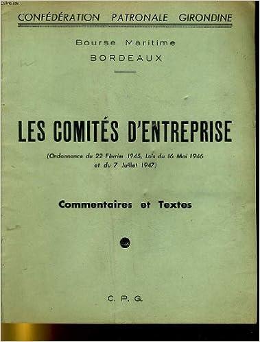 Manuels téléchargement pdf gratuit Confederation patronale girondine - bourse maritime bordeaux - les comites d'entreprise - commentaires et textes B003WW6CO6 in French iBook
