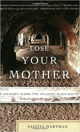 Lose Your Mother: A Journey Along the Atlantic Slave Route: Saidiya Hartman: 9780374531157: Amazon.com: Books