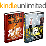 Blogging: Blogging For Profit Box Set; Blogging Bonanza For Beginners and Freelance Writing Super Set (blogging for money, how to blog for money, wordpress ... dummies, wordpress for beginners Book 1)