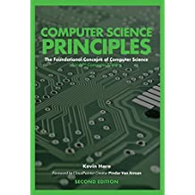 Computer Science Principles: The Foundational Concepts of Computer Science - For AP® Computer Science Principles, 2nd Edition