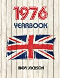 1976 UK Yearbook: Interesting facts and figures from 1976 - Perfect original birthday or anniversary gift idea!