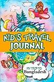 Kids travel journal: my trip to bangladesh