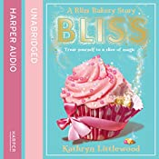 Bliss Bakery: The Bliss Bakery Trilogy, Book 1 | Kathryn Littlewood