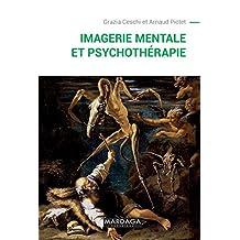 Imagerie mentale et psychothérapie: Un ouvrage sur la psychopathologie cognitive (Psy-Emotion, intervention, santé t. 16) (French Edition)