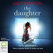 The Daughter Audiobook by Lucy Dawson Narrated by Rachel Atkins