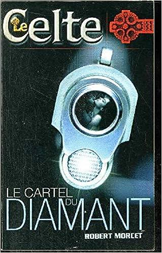Le Cartel du Diamant (Le Celte t. 23) (French Edition)