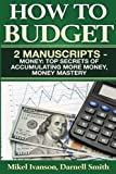 img - for How to budget: 2 manuscripts - Money: Top Secrets of Accumulating More Money, Money Mastery book / textbook / text book