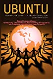 Ubuntu -Journal of Conflict Transformation Vol 1 Nos1-2 2012, , 1909112240