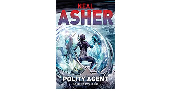Polity Agent: An Agent Cormac Novel: Amazon.es: Neal Asher: Libros en idiomas extranjeros