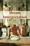 Download Dream Interpretation Is God's Business: Biblical Christian Dream Interpretation, Hearing God, Prophetic Dreams, Prophecy, Dreams in the Bible, and Symbols in PDF ePUB Free Online
